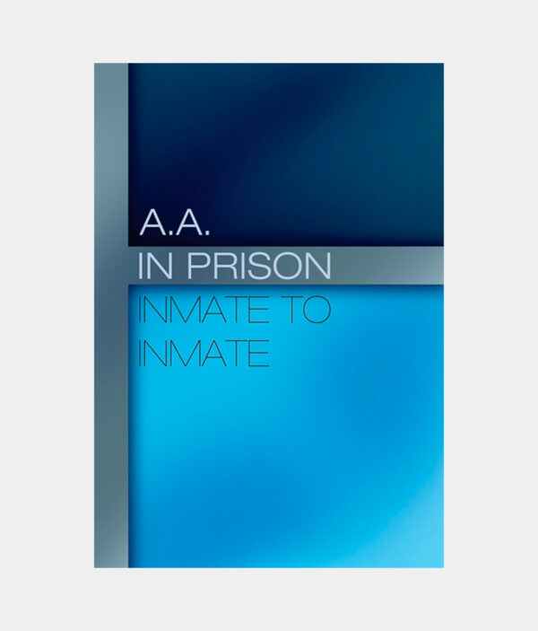 A. A. in Prison: Inmate to Inmate