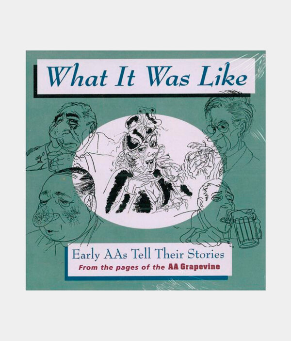 What It Was Like Early A.A.'s Tell Their Stories CD
