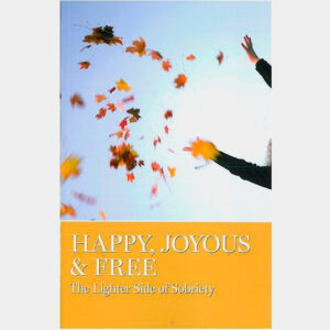 Happy, Joyous & Free: The Lighter Side of Sobriety