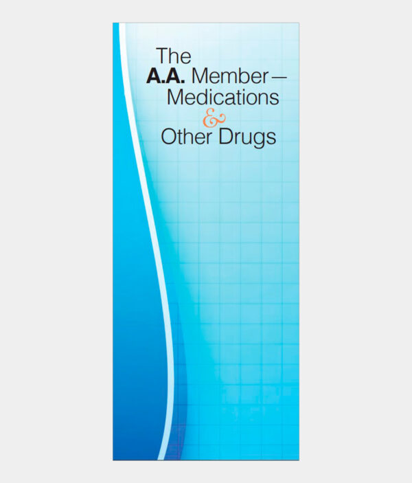 A.A. Member—Medications and Other Drugs