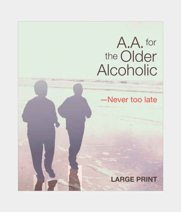 A.A. for the Older Alcoholic - Never Too Late Large Print