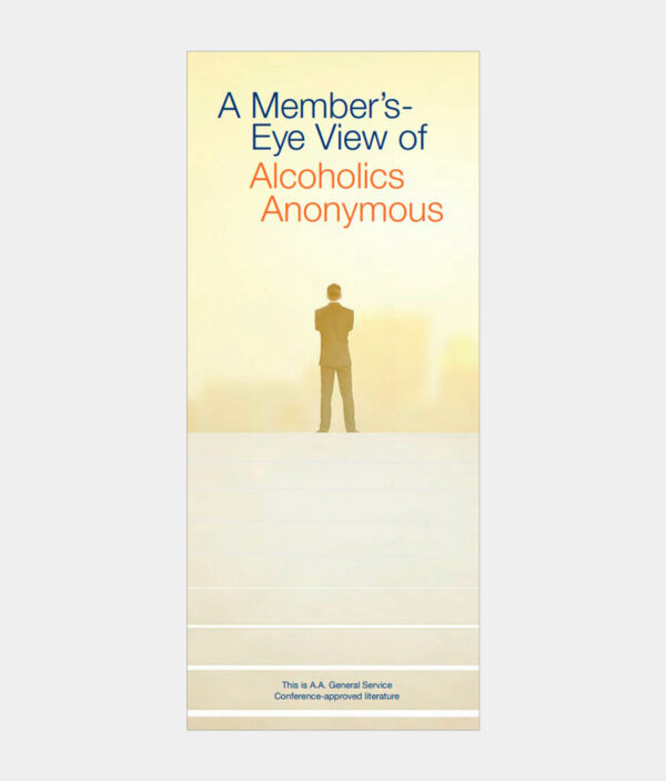Member's - Eye View of Alcoholics Anonymous