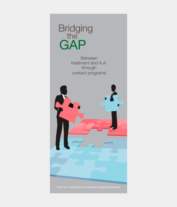 Bridging the Gap - Between Treat­ment and A.A. Through Contact Programs